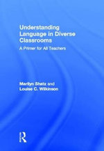 Understanding Language in Diverse Classrooms : A Primer for All Teachers - Marilyn Shatz