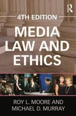 Media Law and Ethics - Roy L. Moore