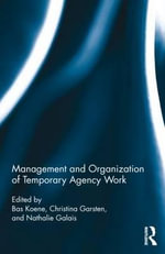 Management and Organization of Temporary Agency Work : Routledge Studies in Management, Organizations and Society