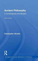 Ancient Philosophy : A Contemporary Introduction - Christopher Shields