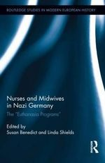 Nurses and Midwives in Nazi Germany : The