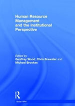 Human Resource Management and the Institutional Perspective : A Comparative Study of the Relationship Between the Context and the Firm