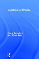 Coaching for Change : Symptoms, Causes, and Remedies - John L. Bennett