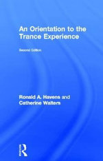 An Orientation to the Trance Experience - Ronald A. Havens