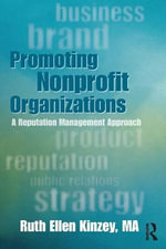 Promoting Nonprofit Organizations : A Reputation Management Approach - Ruth Ellen Kinzey