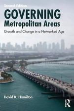 Governing Metropolitan Areas : Response to Growth and Change - David Hamilton