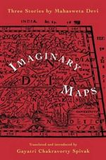 Imaginary Maps : Three Stories - Mahasweta Devi