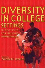 Diversity in College Settings : Directives for Helping Professionals
