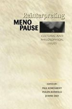 Reinterpreting Menopause : Cultural and Philosophical Issues