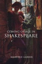 Coming of Age in Shakespeare - Marjorie Garber