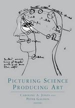 Picturing Science : Producing Art