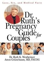 Dr.Ruth's Pregnancy Guide for Couples : Love, Sex and Medical Facts - Ruth Westheimer
