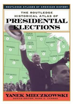 The Routledge Historical Atlas of Presidential Elections : Routledge Atlases of American History (Paperback) - Yanek Mieczkowski