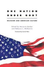 One Nation Under God? : Religion and American Culture - Marjorie Garber