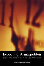 Expecting Armageddon : Essential Readings in Failed Prophecy