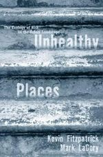 Unhealthy Places : Differential Risk in the Urban Landscape - Kevin Fitzpatrick