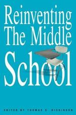 Reinventing the Middle School - Thomas S. Dickenson