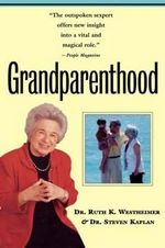 Grandparenthood - Dr. Ruth Westheimer