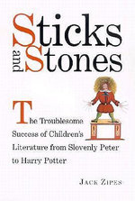 Sticks and Stones : The Troublesome Success of Children's Literature from
