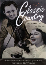 Classic Country : Legends of Country Music - Charles K. Wolfe