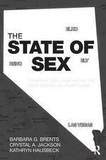 The State of Sex : Tourism, Sex and Sin in the New American Heartland - Kathryn Hausbeck