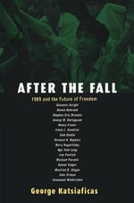 After the Fall : 1989 and the Future of Freedom