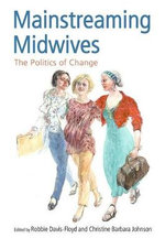 Mainstreaming Midwives : The Politics of Change
