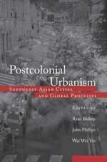 Postcolonial Urbanism : The Southeast Asia Supplement