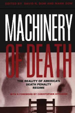 Machinery of Death : The Reality of America's Death Penalty Regime - David R. Dow