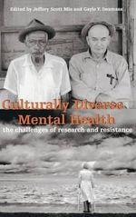 Culturally Diverse Mental Health : The Challenges of Research and Resistance - Jeffery Scott Mio
