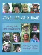 One Life at a Time : Helping Skills and Interventions - Jeffrey A. Kottler