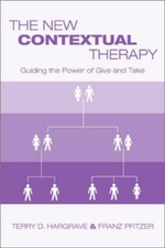 The New Contextual Therapy : Guiding the Power of Give and Take - Terry D. Hargrave