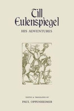 Till Eulenspiegel : His Adventures - Anonymous Anonymous