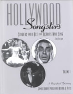 Hollywood Songsters : A Biographical Dictionary - James Parish