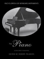 Encyclopedia of the Piano : An Encyclopedia