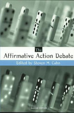 The Affirmative Action Debate : How to Turn First Drafts into Finished Work - Steven M. Cahn