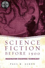 Science Fiction Before 1900 : Imagination Discovers Technology - Paul K. Alkon
