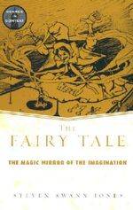 The Fairy Tale : Magic Mirror of the Imagination - Steven Swann Jones