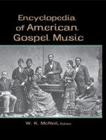 Encyclopedia of American Gospel Music - W.K. McNeil