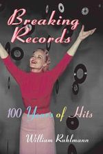 Breaking Records : 100 Years of Hits - William Ruhlmann