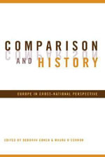 Comparison and History : Europe in Cross National Perspective - Deborah Cohen