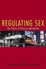 Controlling Sex : The Politics of Intimacy and Identity - Berstein