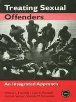 Treating Sexual Offenders : An Integrated Approach - William L. Marshall