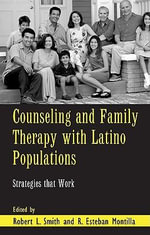 Counselling and Family Therapy with Latino Populations : Strategies that Work