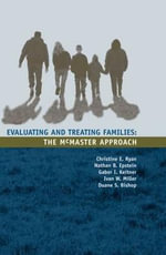 Evaluating and Treating Families : The McMaster Approach - Christine E Ryan