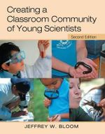 Creating a Classroom Community of Young Scientists - Jeffrey W. Bloom