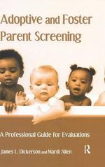 Adoptive and Foster Parent Screening : A Professional Guide for Evaluations - Mardi Allen