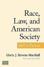 Race, Law, and American Society : 1607-Present - Gloria Browne-Marshall