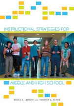 Instructional Strategies for Middle and High School : Applications in Clinical Practice - Bruce E. Larson