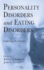 Personality Disorders and Eating Disorders : Exploring the Frontier